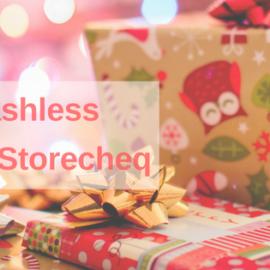 Go Cashless, Gift a Storecheq