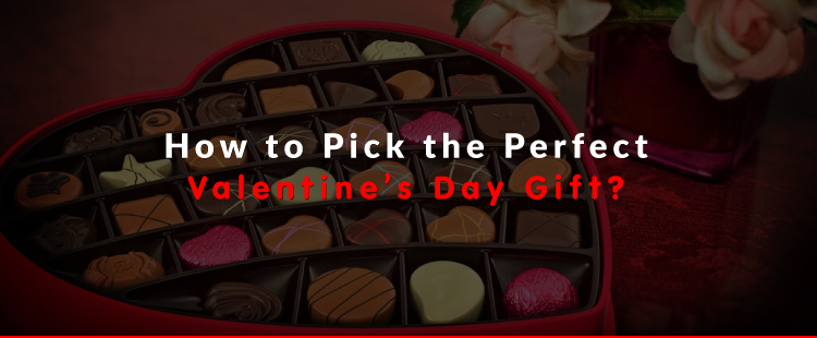 How to Pick the Perfect Valentine's Day Gift?