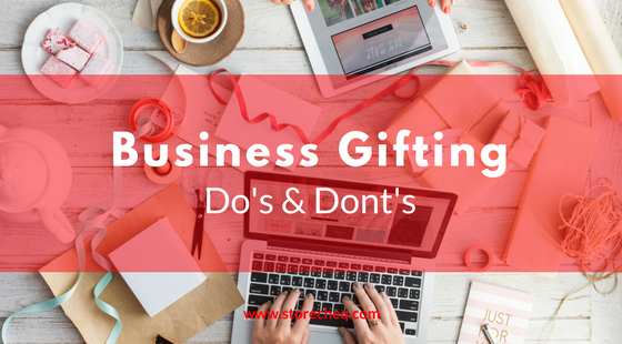 Business Gifting — Do's & Don'ts